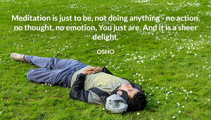 action are delight doing emotion just meditation not osho sheer thought
