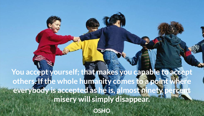 accept capable disappears humanity misery osho other yourself