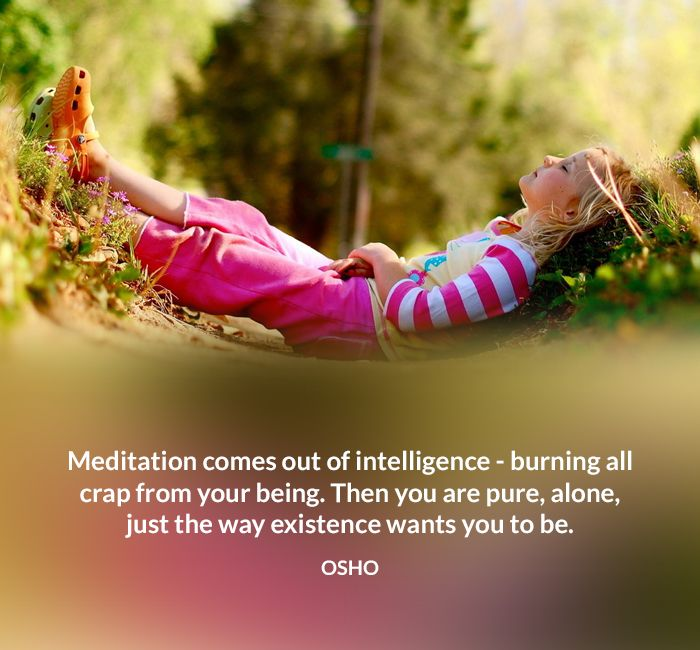 alone be being burning crap existence intelligence meditation osho pure quote