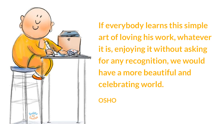 art beautiful enjoy learn loving osho recognition work world