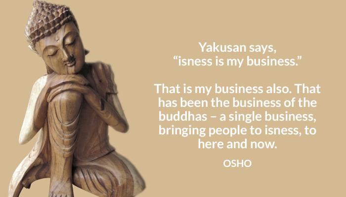buddha here isness now osho oshoonisness yakusan