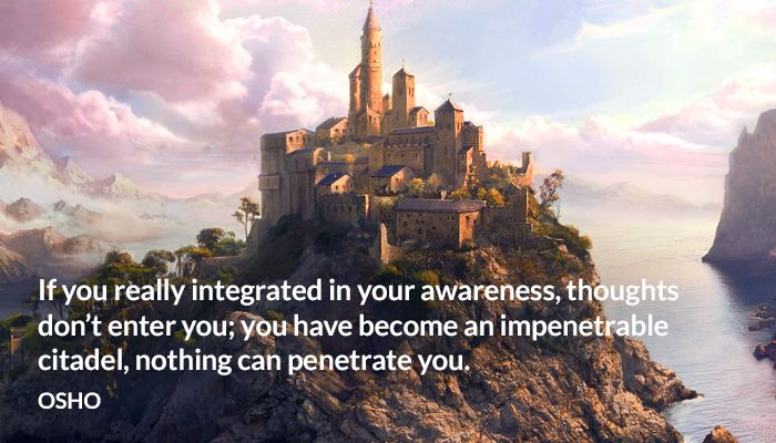 awareness integrated osho penetrate thoughts