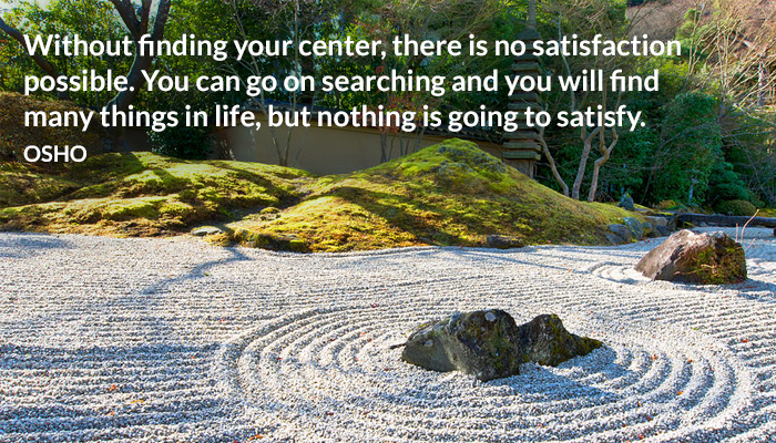 center finding life osho satisfaction searching things