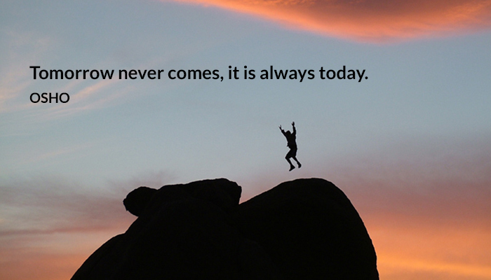 always comes never osho today tomorrow