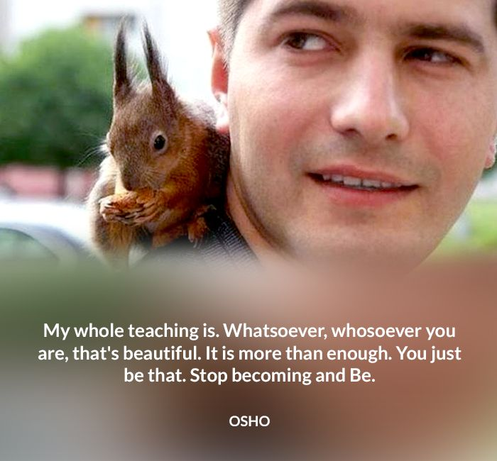 are be beautiful becoming enough osho quote stop teaching you