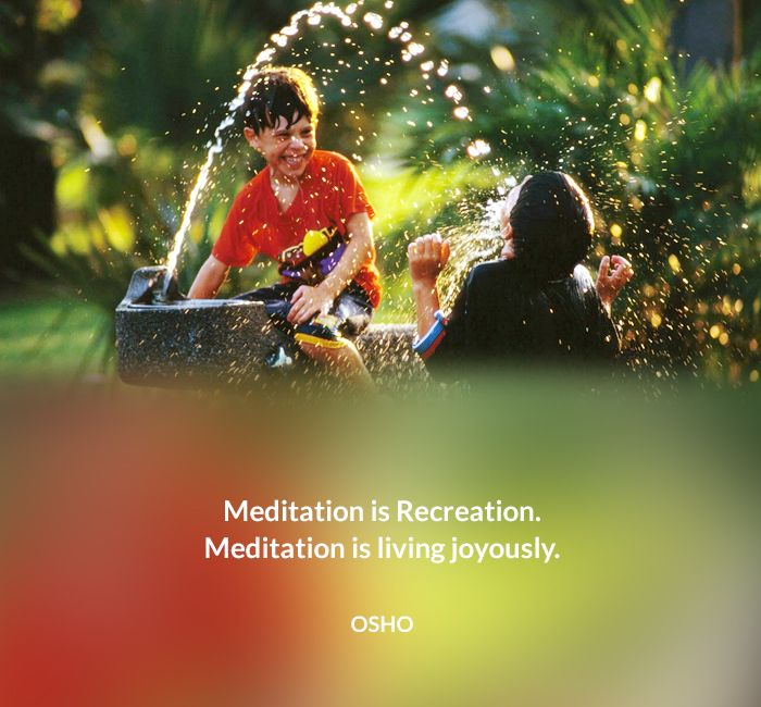 joyously living meditation osho quote recreation