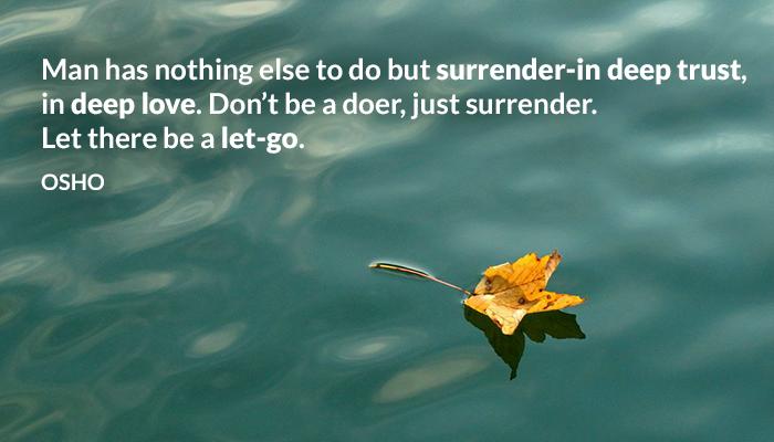 deep doer go let love man osho surrender trust
