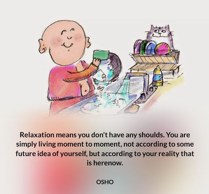 dont here live moment now osho quote reality relax should