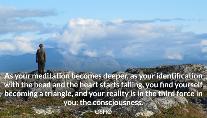 consciousness deeper falling heart identification meditation mind osho reality triangle