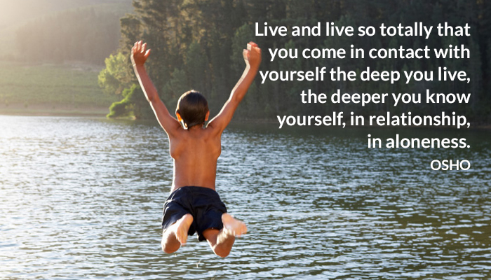aloneness deep live osho relationship totally yourself