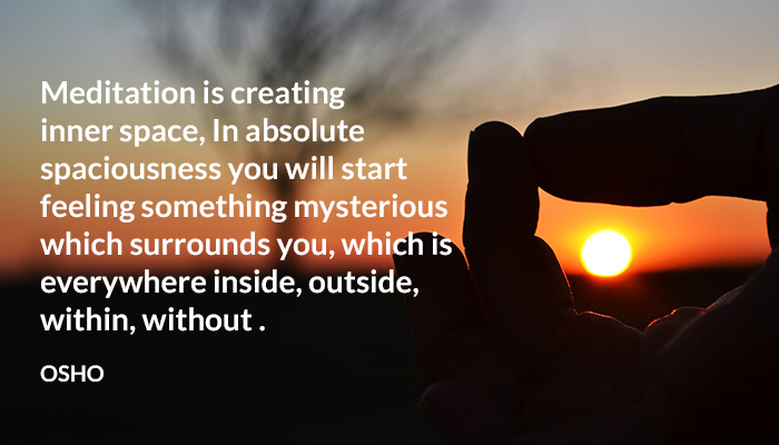 absolute creating feeling inner inside meditation mysterious osho outside space surround within without