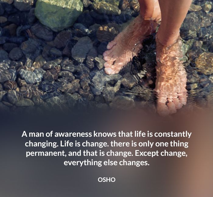 awareness change life osho permanent quote