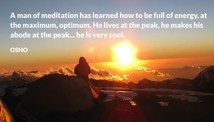 abode cool energy full learned lives man maximum meditation optimum osho peak