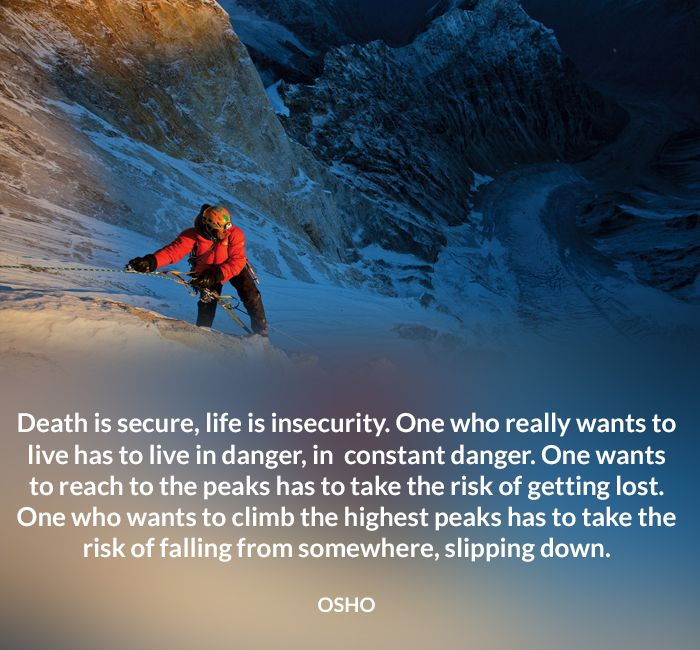 climb danger death falling insecurity life lost osho peaks quote risk secure