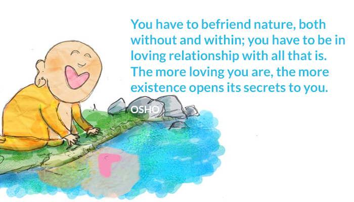 befriend existence loving nature osho relationship secrets within without