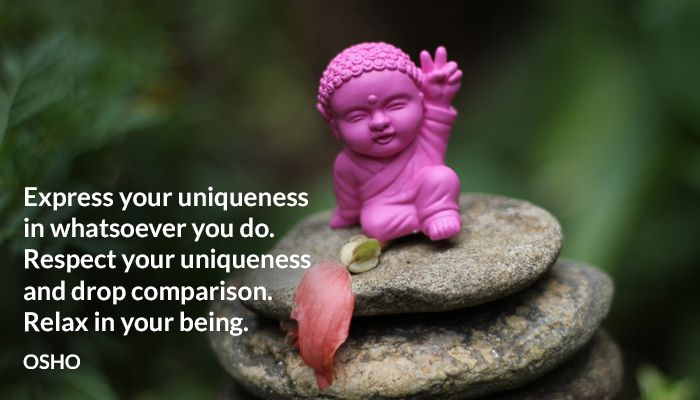 being comparison do drop express osho relax respect uniqueness whatsoever