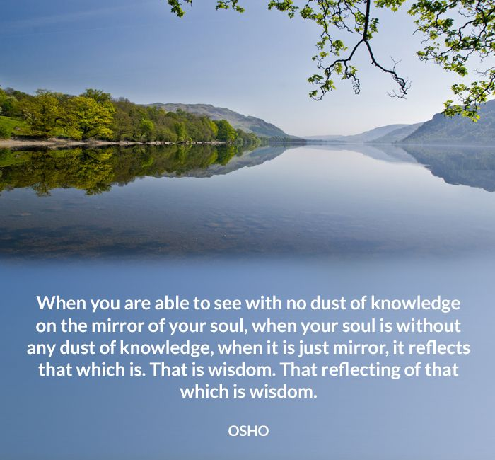 dust knowledge mirror osho quote reflect see soul wisdom without