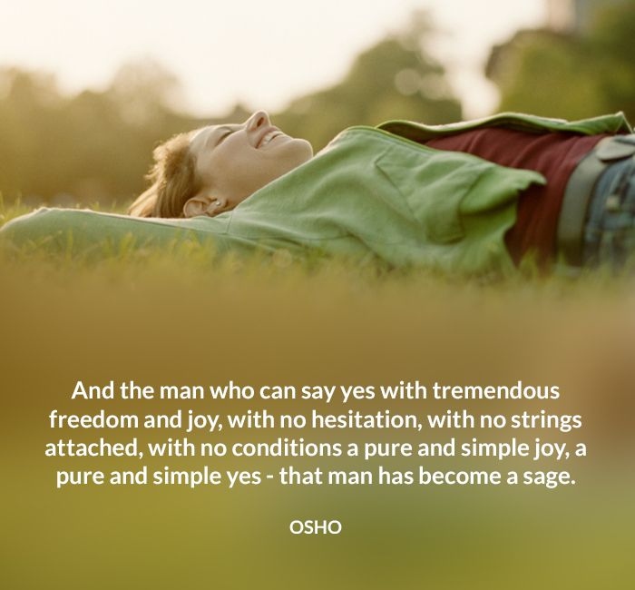 attached freedom hesitation joy man nostrings osho quote sage say yes