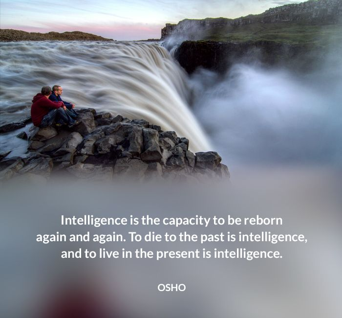 again die intelligence live osho past present quote reborn