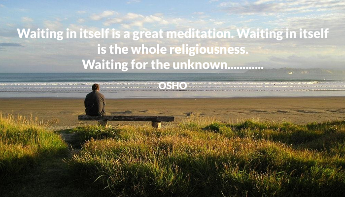 great mediation osho religion unknown waiting whole