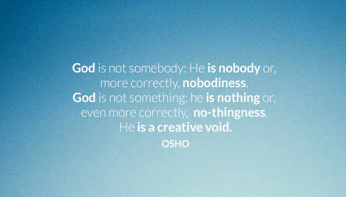 creative god no nobody osho oshoongod void