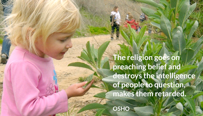 destroy intelligence osho preaching question religion retarded