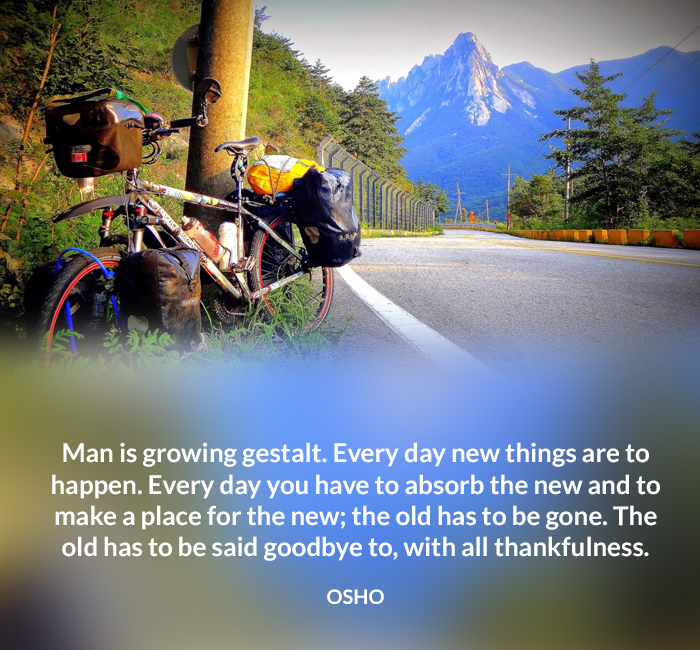 absorb gestalt gone‬ goodbye growing happen makeplace man new old osho quote thankfulness things