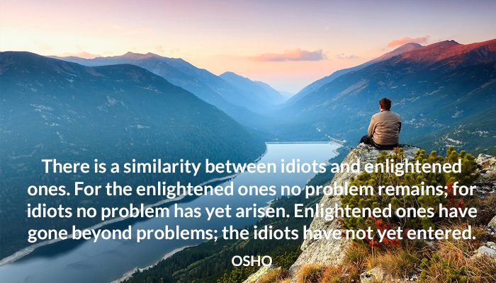 arisen beyond enlightened idiots not osho problems remains similarity