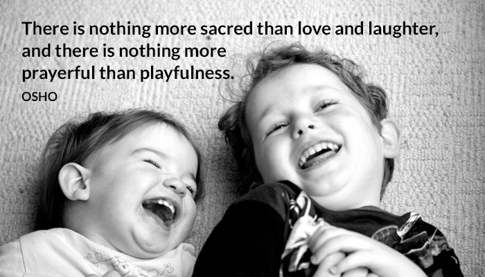 laughter love osho playfulness prayerful sacred