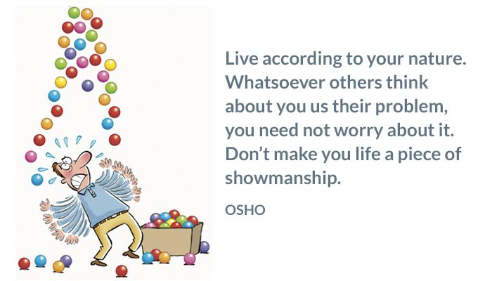 life nature osho others showmanship think worry