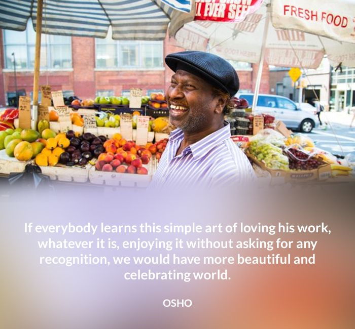 art beautiful celebrating enjoy learn loving osho quote recognition simple work world