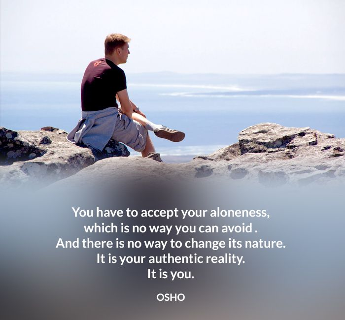 accept aloneness avoid nature osho quote reality you