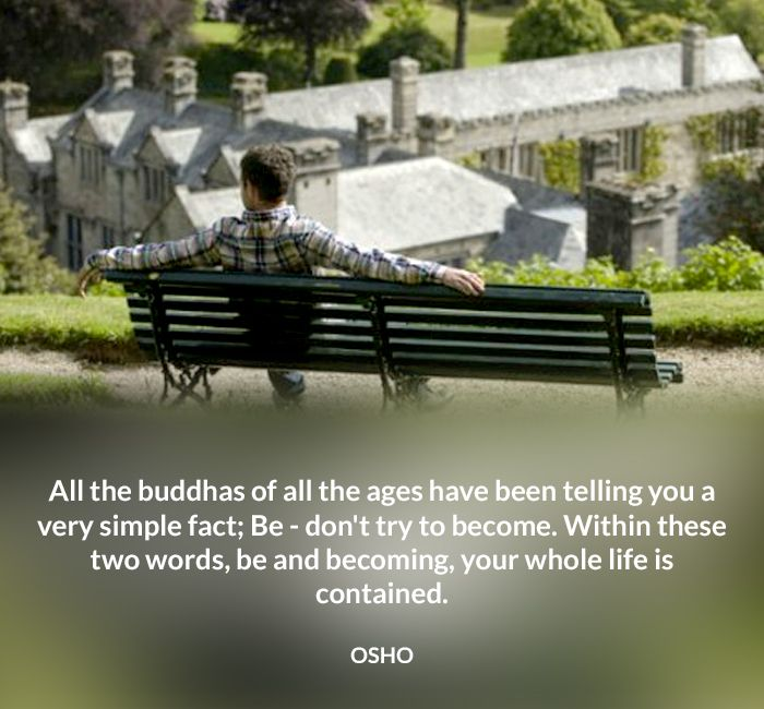 ages all be becoming buddha contained fact life osho quote simple telling within