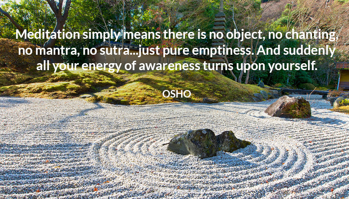awareness emptiness energy means meditation nochanting nomantra noobject nosutra osho pure turns upon yourself