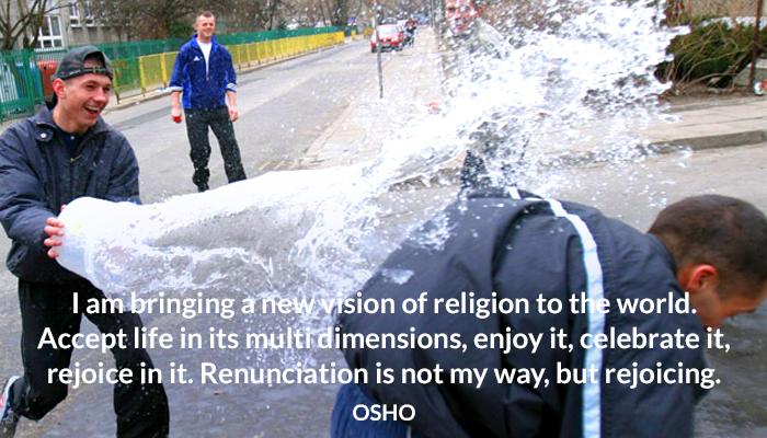 accept celebrate enjoy life new osho rejoice religion vision world