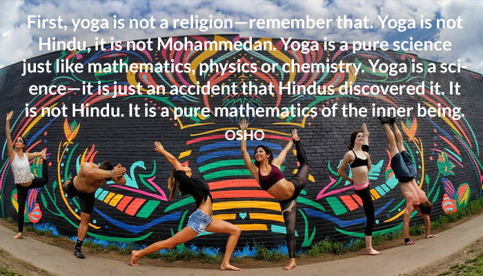 being chemistry hindu inner mathematics moammedan not osho physics pure religion science yoga