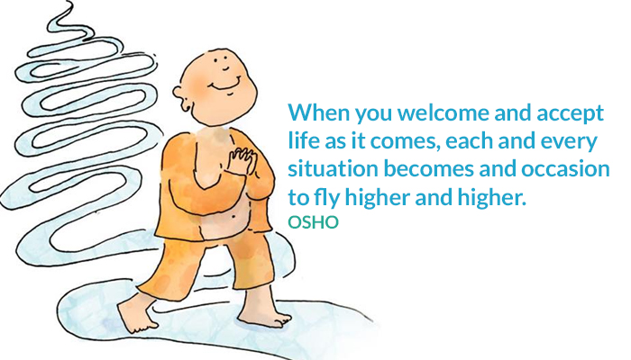 accept come fly higher life occasion osho situation welcome