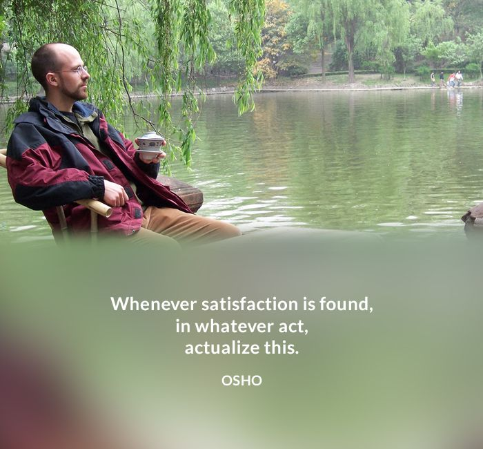 act actualize found osho quote satisfaction