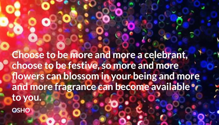 being blossom celebrant choose festive flowers fragrance osho