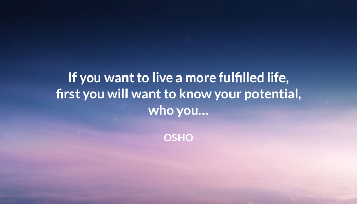fulfilled life live osho potential who you