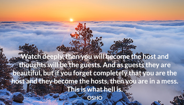 beautiful become deeply guest hell host mess osho thought watch