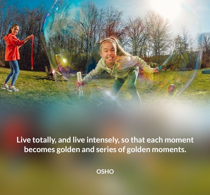 golden intensely live moment osho quote totally