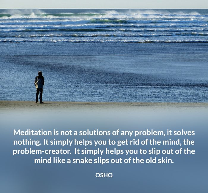 meditation mind osho problem quote rid skin snake solve