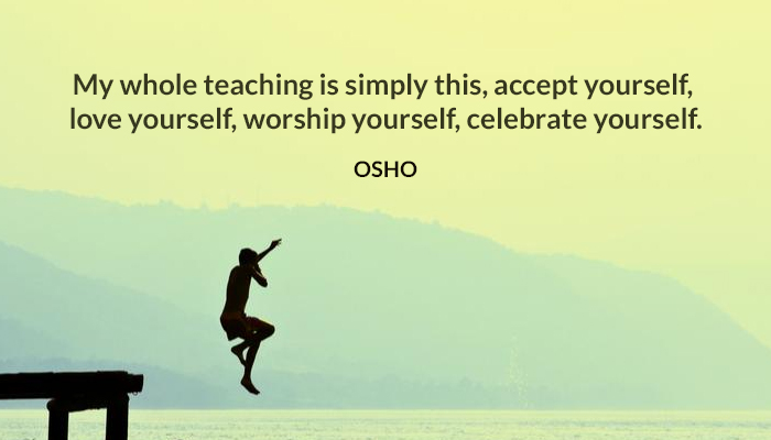 accept celebrate love osho simply teaching whole worship yourself