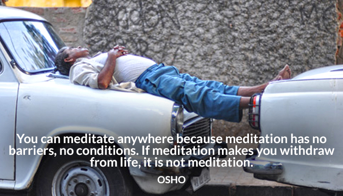 anywhere barriers conditions life meditate meditation no not osho withdraw