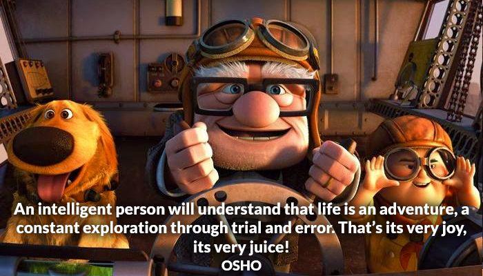adventure constant error exploration intelligent joy juice life osho person trial