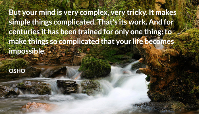 complex complicated life mind osho tricky work