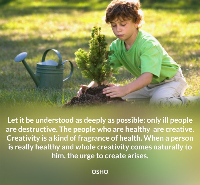 arises creativity destructive fragrance healthy osho quote whole