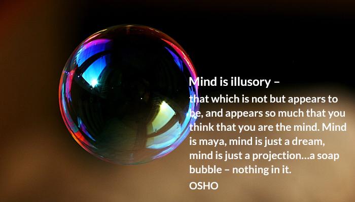 dream illusory maya mind osho oshoonmind projection