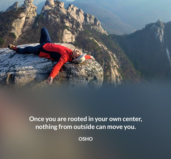 center move osho outside own quote rooted within
